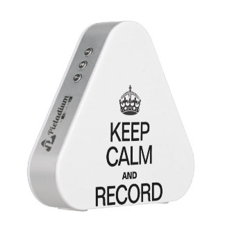 KEEP CALM AND RECORD SPEAKER