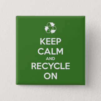 Keep Calm and Recycle On Green and White 2 Inch Square Button
