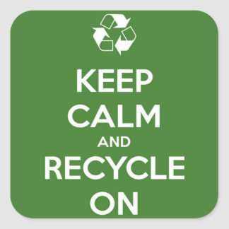Keep Calm and Recycle On Green Square Sticker