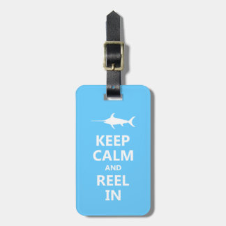 Keep Calm and Reel In Luggage Tag