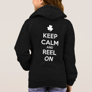 KEEP CALM and REEL ON - Irish Dance Hoodie