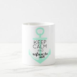 Keep Calm and Refuse to Sink Coffee Mug