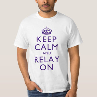 Keep Calm and Relay On (Light Color Shirts) T-Shirt