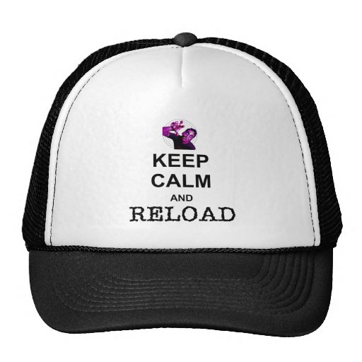 KEEP CALM AND RELOAD TRUCKER HATS