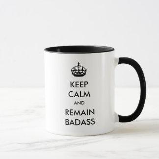 Keep Calm and Remain Badass Coffee Mug