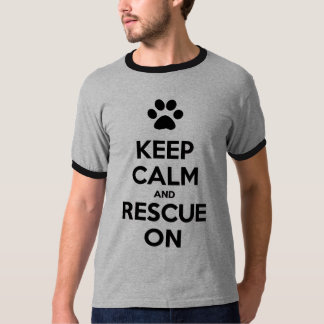 Keep Calm And Rescue On Animal Rescue Shirt