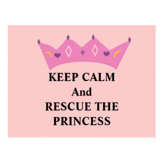 Keep Calm and Rescue the Princess Postcard