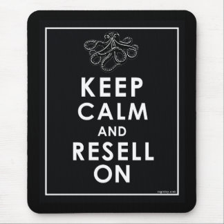 Keep Calm And Resell On Mousepads
