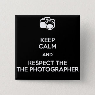 Keep calm and respect the photographer 2 inch square button