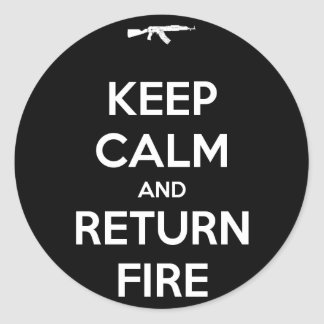 Keep Calm and Return Fire Classic Round Sticker