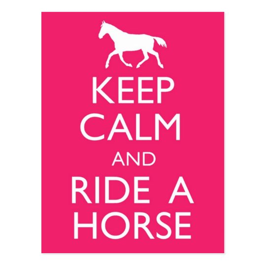 Keep Calm And Ride A Horse Postcard