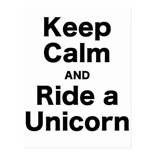 Keep Calm and Ride a Unicorn Postcard