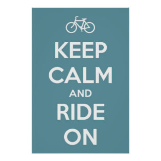 Keep Calm and Ride On Blue Poster