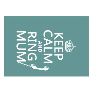 Keep Calm and Ring Mum - all colours Large Business Card