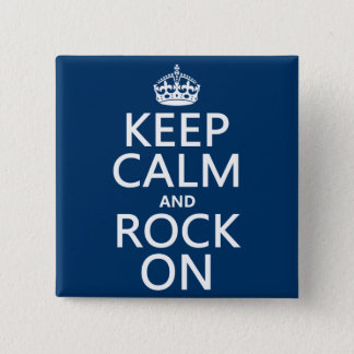 Keep Calm and Rock On (any background color) 2 Inch Square Button