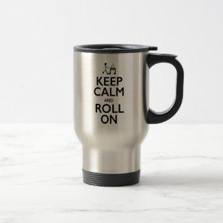 Keep Calm and Roll On - Travel/Commuter Mug