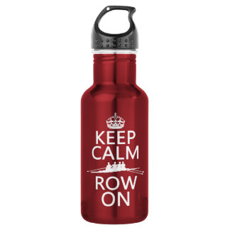 Keep Calm and Row On (choose any color) 532 Ml Water Bottle