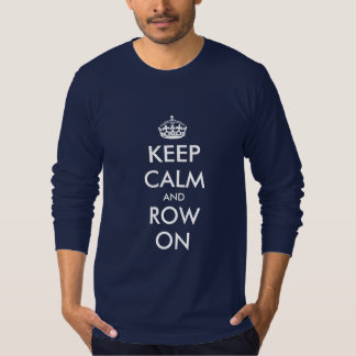 Keep calm and row on shirt for rower   Long sleeve