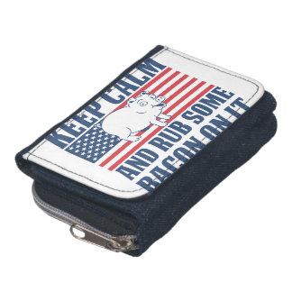 Keep calm and rub some bacon on it wallet