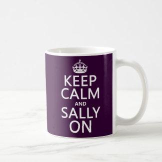 Keep Calm and Sally On (any color) Coffee Mug
