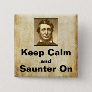Keep Calm and Saunter On Thoreau button