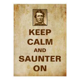 Keep Calm and Saunter On Thoreau poster