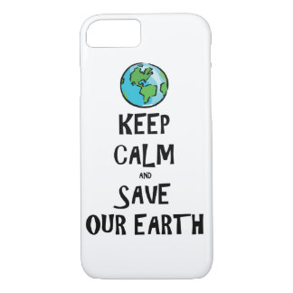 Keep Calm and Save Our Earth iPhone 7 Case