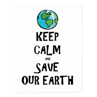 Keep Calm and Save Our Earth Postcard