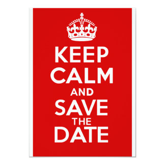 """KEEP CALM and SAVE the DATE 5"""" X 7"""" Invitation Card"""