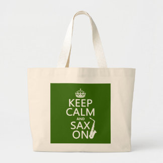 Keep Calm and Sax (saxophone) On (any color) Large Tote Bag