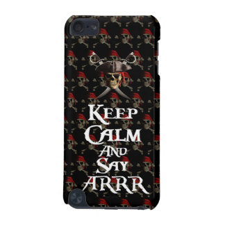 Keep Calm And Say ARRR iPod Touch (5th Generation) Case