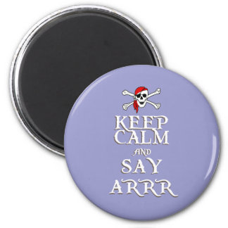 KEEP CALM and SAY ARRRR in colours Magnet