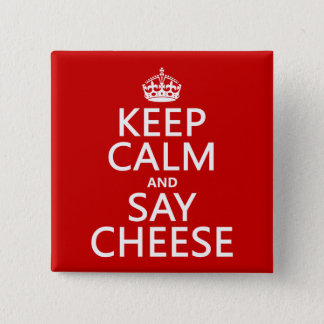 Keep Calm and Say Cheese (photography)(any color) 2 Inch Square Button