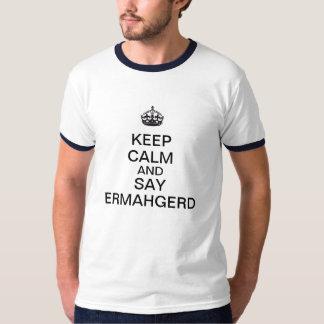 Keep Calm and Say Ermahgerd T-Shirt