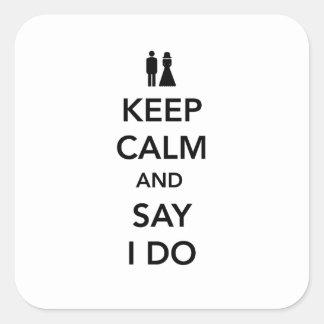 Keep Calm and Say I Do Square Sticker