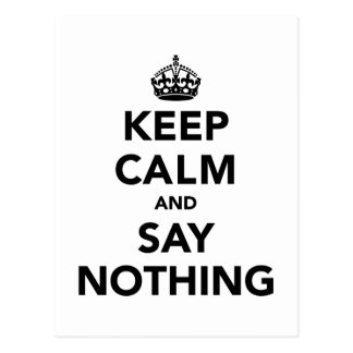 Keep Calm and Say Nothing Postcard