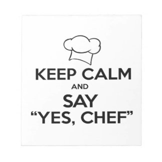 Keep Calm and Say Yes Chef Funny Kitchen Ware Notepad