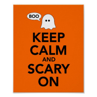 Keep Calm and Scary On Poster