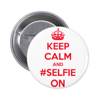 Keep calm and #selfie on 2 inch round button