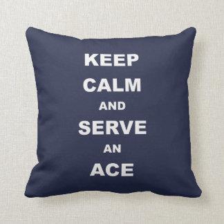 Keep Calm And Serve An Ace, Tennis Pillow