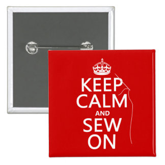 Keep Calm and Sew On (all colors) 2 Inch Square Button