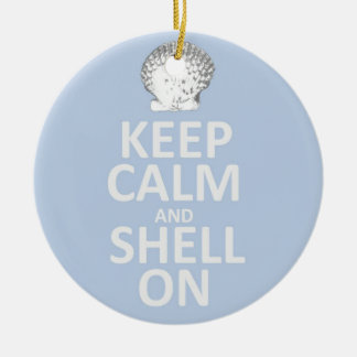 Keep Calm and Shell On Round Ceramic Ornament