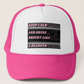 Keep Calm and Shine Bright Like A Diamond Hat