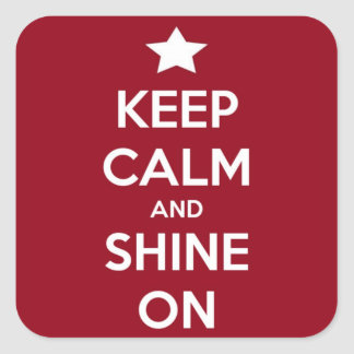 Keep Calm and Shine On Red Square Sticker