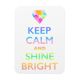 KEEP CALM AND SHNE BRIGHT MAGNET