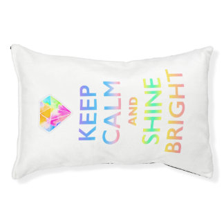 KEEP CALM AND SHNE BRIGHT PET BED