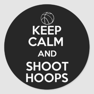 Keep Calm and Shoot Hoops Round Sticker