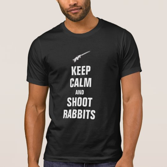 Keep calm and shoot Rabbits T-Shirt