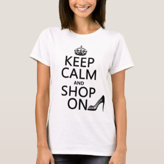 Keep Calm and Shop On - all colors T-Shirt