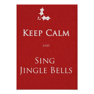 Keep Calm and Sing Jingle Bells poster
